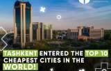 Ташкент вошел в топ-5 самых дешевых городов мира: что это значит для зарубежных «айтишников» и IT-компаний?